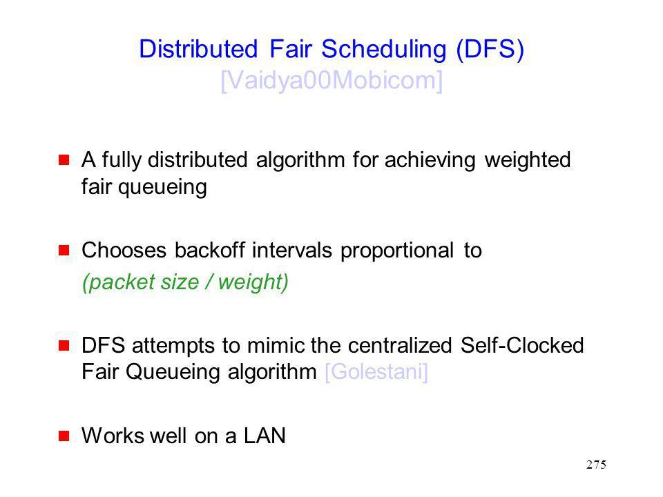 Distributed Fair Scheduling (DFS) [Vaidya00Mobicom]